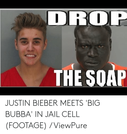 CLUB GIGGLE drop-the-soap-justin-bieber-meets-big-bubba 25 Funny Pictures from the Dark Side