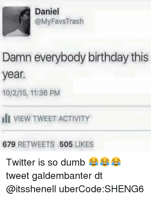 CLUB GIGGLE everyday-birthday Top 23 Dumb Tweets That will Make You Dumber