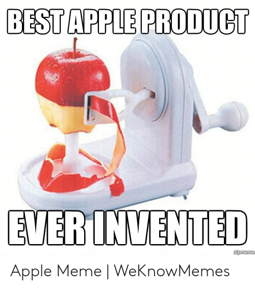 CLUB GIGGLE best-apple-product-everinvented-zpmeme-apple-meme-weknowmemes-49215778 13 Apple Memes For All The IHaters....
