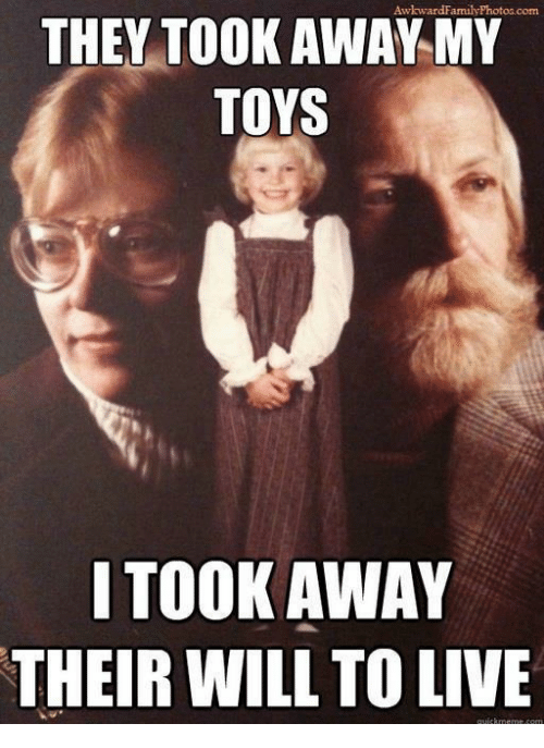 CLUB GIGGLE they-awkward-family-photos-com-took-away-my-toys-itook-8092492 What Could Possibly Go Wrong 32 Funniest Memes