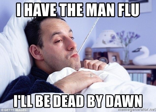 CLUB GIGGLE 12-3 25 Funny Memes About Men who catch a Flu