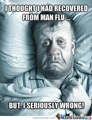 CLUB GIGGLE 31 25 Funny Memes About Men who catch a Flu