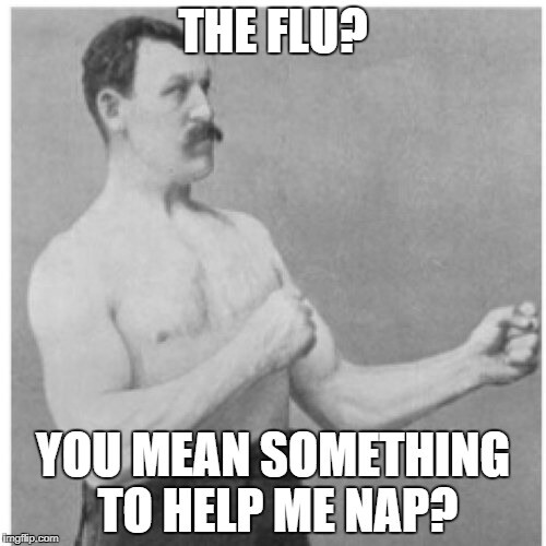 CLUB GIGGLE 9-1 25 Funny Memes About Men who catch a Flu