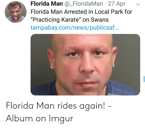 CLUB GIGGLE florida-man-floridaman-27-apr-florida-man-arrested-in-local-53760044 FLORIDA MAN IN HEADLINES 25 TIMES AGAIN.. RUNNING AMOK AS ONLY HE CAN.......