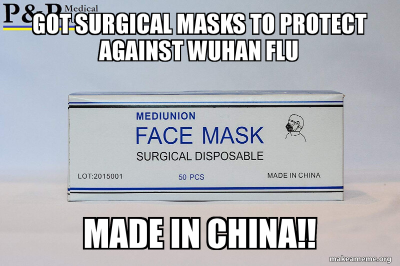 CLUB GIGGLE got-surgical-masks 15 Made In China Memes That You Will Definitely Relate Too.....